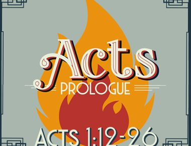 Acts 1:12 – 26: The Acts Trifecta