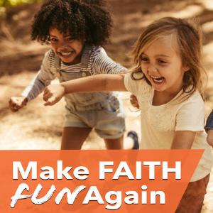 make faith fun again