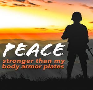 Peace stronger than body armor