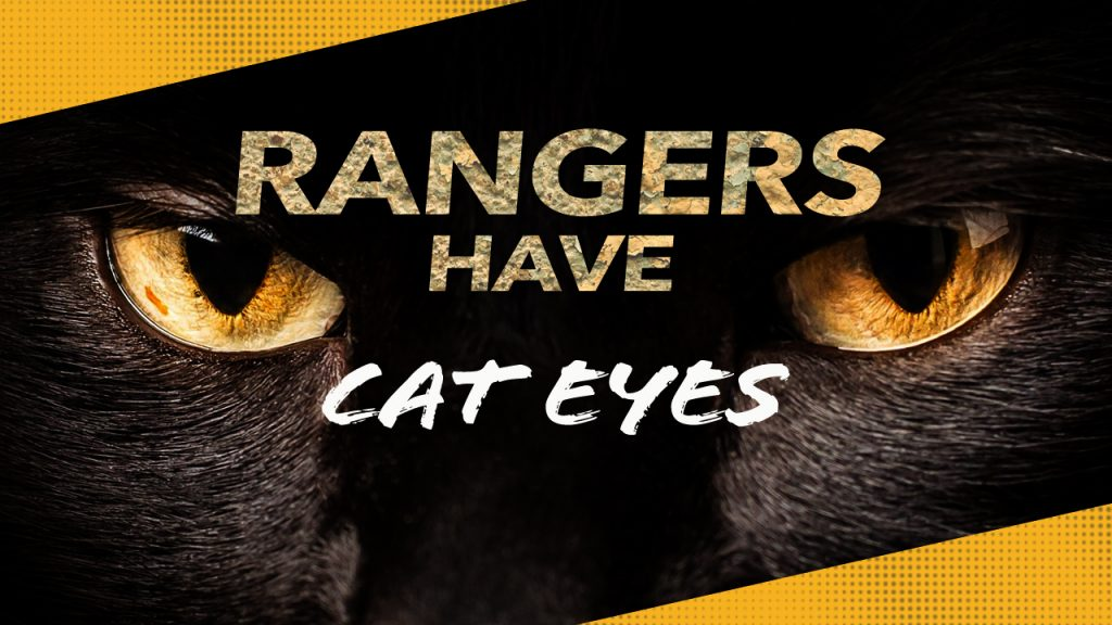 Rangers have cat eyes; light in the darkness