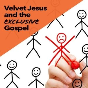 Velvet Jesus and the exclusive Gospel